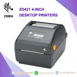 Zebra ZD421 4-INCH DESKTOP PRINTERS เครื่องพิมพ์แบบตั้งโต๊ะ